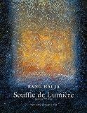 Souffle de Lumière : Oeuvres 1997-2006