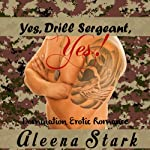 Yes, Drill Sergeant, Yes | Aleena Stark