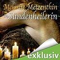 Die Sündenheilerin (Die Sündenheilerin 1) Hörbuch von Melanie Metzenthin Gesprochen von: Katrin Zimmermann