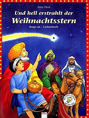 Und hell erstrahlt der Weihnachtsstern: Knips an - Lichterbuch (Edition Bücherbär)