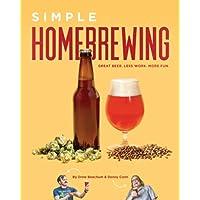 Simple Homebrewing: Great Beer, Less Work, More Fun.