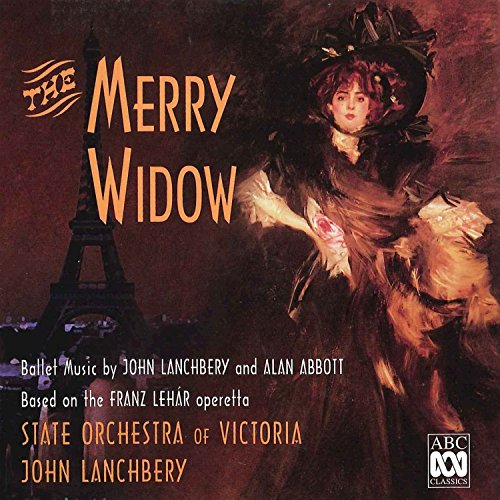 - The Merry Widow – Ballet Music by John Lanchbery and Alan Abbott Based on the Franz Lehár Operetta