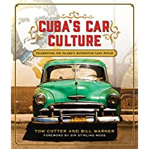 Cuba's Car Culture: Celebrating the Island's Automotive Love Affair
