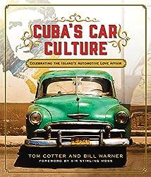 Cuba's Car Culture: Celebrating the Island's Automotive Love Affair