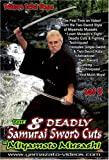 The Eight Deadly Samurai Sword Cuts of Miyamoto Musashi Vol. 2