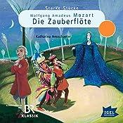 Wolfgang Amadeus Mozart: Die Zauberflöte (Starke Stücke)   Katharina Neuschaefer