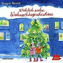 Wirklich wahre Weihnachtsgeschichten Hörbuch von Margret Rettich Gesprochen von: Gabriele Blum