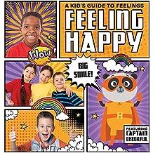 Feeling Happy (Kid's Guide to Feelings)