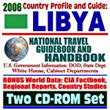 2006 Country Profile and Guide to Libya: National Travel Guidebook and Handbook (Two CD-ROM Set)
