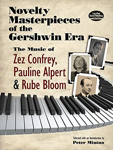 Novelty Masterpieces of the Gershwin Era: The Music of Zez Confrey, Pauline Alpert and Rube Bloom