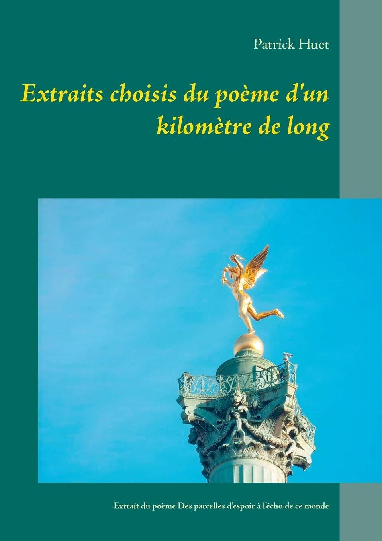 Amazonfr Extraits Choisis Du Poème Dun Kilomètre De Long