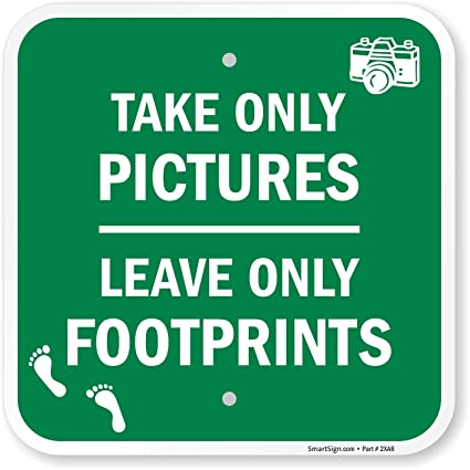 Image result for take only photos leave only footprints""