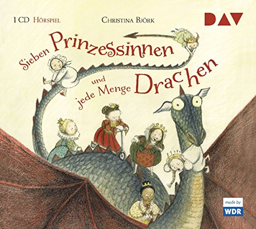 Sieben Prinzessinnen und jede Menge Drachen (Christine Björk) WDR 2016