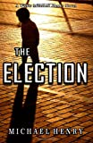 The Election (A Willie Mitchell Banks Novel)