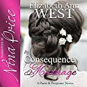By Consequence of Marriage: A Pride & Prejudice Novel Variation : The Moralities of Marriage Book 1 Audiobook by Elizabeth Ann West Narrated by Nina Price
