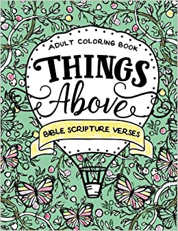 Amazon Things Above Adult Coloring Book With Bible Scripture Verses 9781534805989 Darcy Danson Books