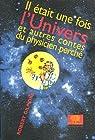 Il était une fois l'Univers : Et autres contes du physicien perché par Gilmore