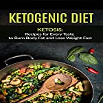 Keto Diet: Ketogenic Diet, Recipes for Every Taste to Burn Body Fat and Lose Weight Fast | Simon Donovan
