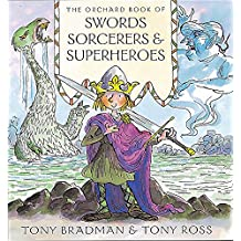 The Orchard Book of Swords Sorcerers and Superheroes