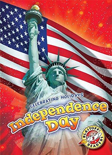 Independence Day (Blastoff! Readers, Level 2: Celebrating Holidays)