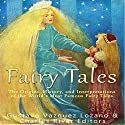Fairy Tales: The Origins, History, and Interpretations of the World's Most Famous Fairy Tales Audiobook by Gustavo Vazquez-Lozano Narrated by Scott Clem