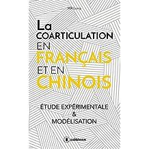 La coarticulation en français et en chinois : étude expérimentale et modélisation: Thèse (French Edition)