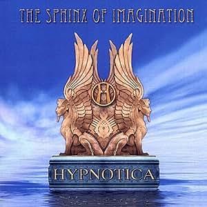 Hypnotica - Sphinx of Imagination - Amazon.com Music