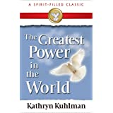 The Greatest Power in the World (Spirit-filled Classic)