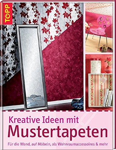 Kreative Ideen Mit Mustertapeten: Silke Windjäger: 9783772468025:  Amazon.com: Books