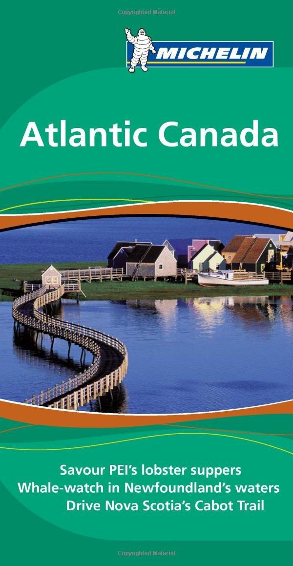 Michelin Green Guide Atlantic Canada, 1e (Green Guide/Michelin)