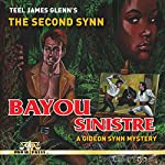 The Second Synn: Bayou Sinistre: A Gideon Synn Mystery | Teel James Glenn