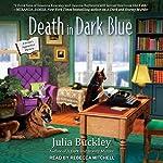 Death in Dark Blue: Writer's Apprentice Mystery Series, Book 2 | Julia Buckley
