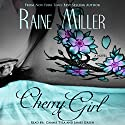 Cherry Girl: Neil & Elaina #1 Audiobook by Raine Miller Narrated by Camme Tyla, James Green