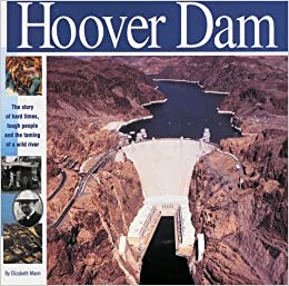 The Hoover Dam: The Story of Hard Times, Tough People and