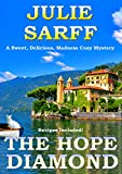The Hope Diamond: A Romantic Comedy (Sweet Delicious Madness Cozy Series Book 1)