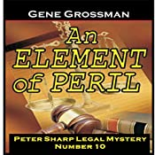 An Element of Peril: Peter Sharp Legal Mystery, Book 10 | Gene Grossman