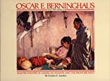 img - for Oscar E. Berninghaus, Taos, New Mexico: Master Painter of American Indians and the Frontier West book / textbook / text book