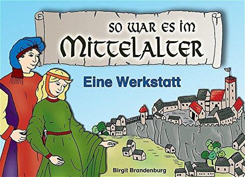 So war es im Mittelalter: Eine Werkstatt