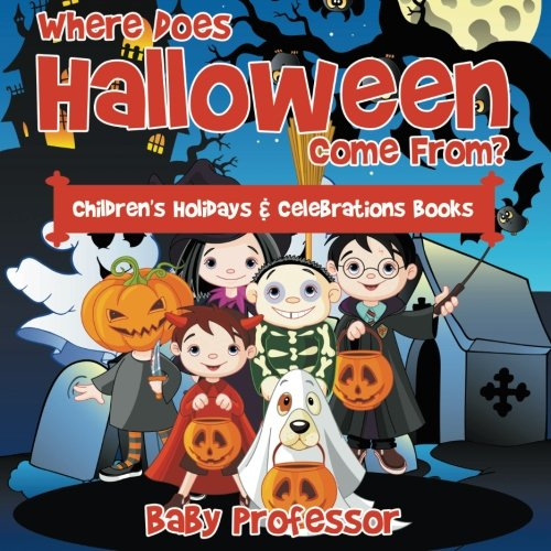 Where Does Halloween Come From? | Children's Holidays & Celebrations Books