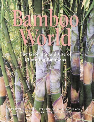Bamboo World: The Growing and Use of Clumping Bamboos ...