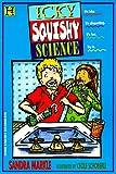 Icky Squishy Science, Sandra Markle, 0786810874