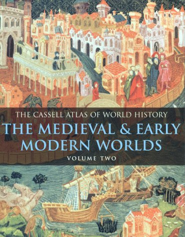 Download Cassell Atlas of World History, Vol. 2: The Medieval & Early Modern Worlds ebook