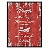 Prayer Is The Key To Heaven But Faith Unlocks The Door Quote Saying Red Canvas Print Picture Frame Home Decor Wall Art Gift Ideas 28'' x 37''