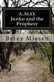 A. M. O. Junko and the Prophesy, Betzy Sara Miesen, 1484078888