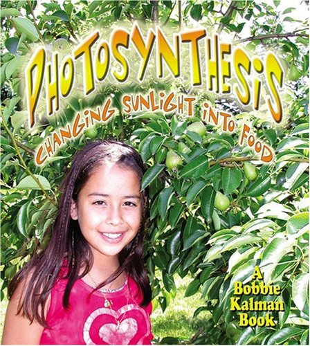 Download Photosynthesis: Changing Sunlight into Food (Nature's Changes) pdf epub