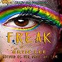 Freak Audiobook by Erin Lee Narrated by Dollcie M. Webb