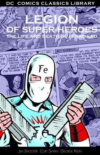 Legion of Super-Heroes: The Life and Death of Ferro Lad (DC Comics Classics Library) pdf epub