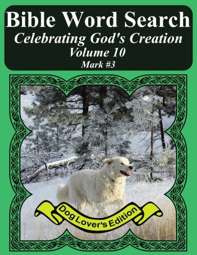 Bible Word Search Celebrating God's Creation Volume 10: Mark #3 Extra Large Print (Bible Word Find Dog Lover's Edition) image