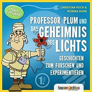 Professor Plum und das Geheimnis des Lichts (Geschichten zum Forschen und Experimentieren 1) Hörbuch