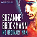 No Ordinary Man Audiobook by Suzanne Brockmann Narrated by Betsy Bronson